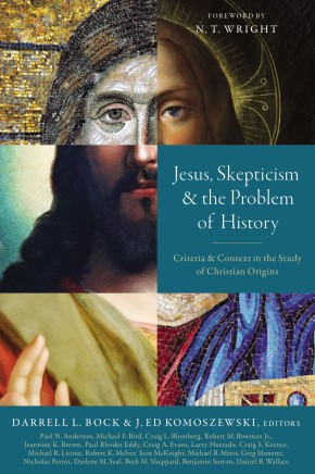 Jesus, Skepticism, and the Problem of History: Criteria and Context in the Study of Christian Origins *Scratch & Dent*
