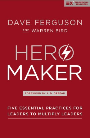 Hero Maker: Five Essential Practices for Leaders to Multiply Leaders (Exponential Series) *Scratch & Dent*