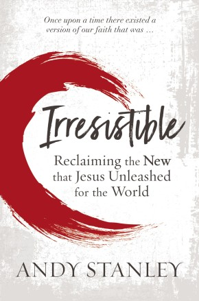 Irresistible: Reclaiming the New that Jesus Unleashed for the World *Scratch & Dent*