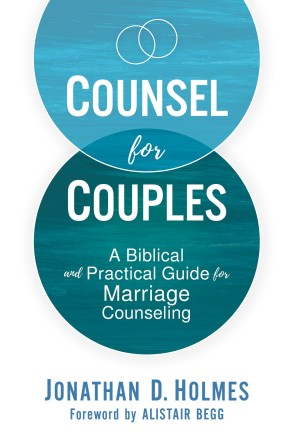 Counsel for Couples: A Biblical and Practical Guide for Marriage Counseling *Scratch & Dent*