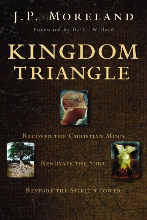 Kingdom Triangle: Recover the Christian Mind, Renovate the Soul, Restore the Spirit's Power *Scratch & Dent*