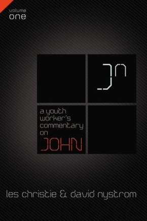 A Youth Worker's Commentary on John, Vol 1: Volume 1