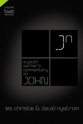 A Youth Worker's Commentary on John, Vol 2: Volume 2
