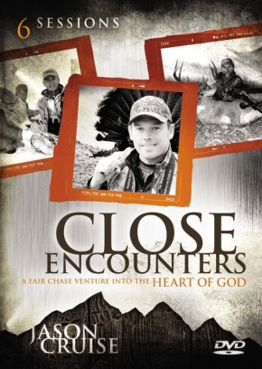 Close Encounters: A Fair Chase Venture into the Heart of God (A DVD Study, Six Sessions)
