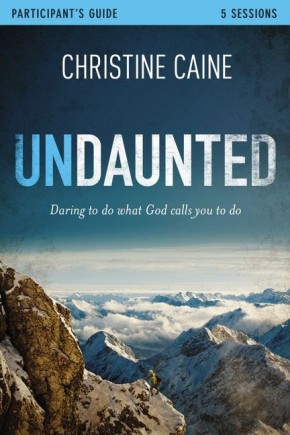 Undaunted Study Guide with DVD: Daring to Do What God Calls You to Do