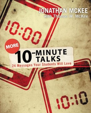 More 10-Minute Talks: 24 Messages Your Students Will Love *Scratch & Dent*