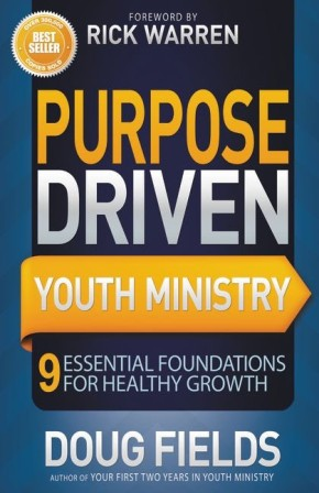 Purpose Driven Youth Ministry: 9 Essential Foundations for Healthy Growth (Youth Specialties)