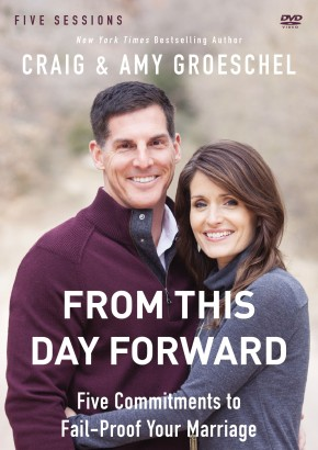 From This Day Forward: A DVD Study: Five Commitments to Fail-Proof Your Marriage