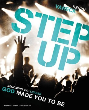 Step Up: Becoming the Leader God Made You to Be *Scratch & Dent*