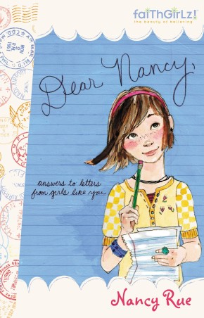 Dear Nancy: Answers to Letters from Girls Like You (Faithgirlz!)