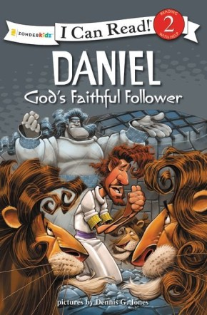 Daniel, God's Faithful Follower: Biblical Values (I Can Read! / Dennis Jones Series)