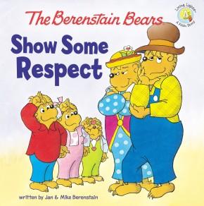 The Berenstain Bears Show Some Respect (Berenstain Bears/Living Lights)