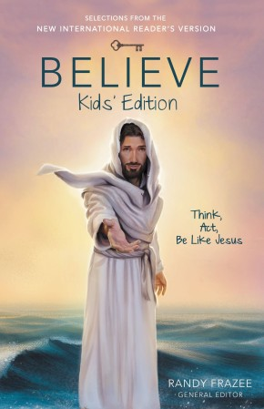 Believe Kids' Edition, Paperback: Think, Act, Be Like Jesus