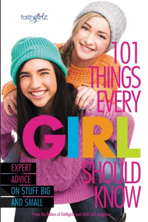 101 Things Every Girl Should Know: Expert Advice on Stuff Big and Small (Faithgirlz) *Scratch & Dent*