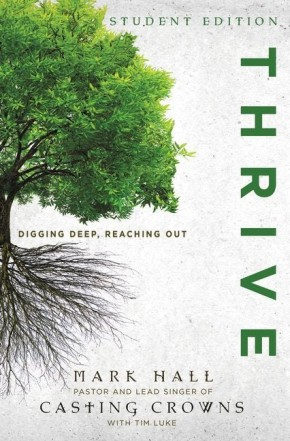 Thrive Student Edition: Digging Deep, Reaching Out *Scratch & Dent*