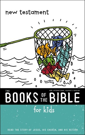 NIrV, The Books of the Bible for Kids: New Testament, Softcover: Read the Story of Jesus, His Church, and His Return