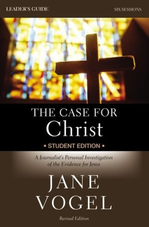 The Case for Christ/The Case for Faith Revised Student Edition Leader's Guide: A Journalist's Personal Investigation of the Evidence for Jesus