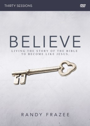 Believe Adult Video Study: Living the Story of the Bible to Become Like Jesus