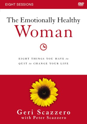 The Emotionally Healthy Woman: A DVD Study: Eight Things You Have to Quit to Change Your Life