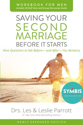 Saving Your Second Marriage Before It Starts Workbook for Men Updated: Nine Questions to Ask Before---and After---You Remarry