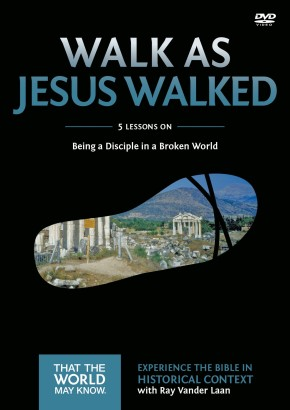 Walk as Jesus Walked: A DVD Study: Being a Disciple in a Broken World