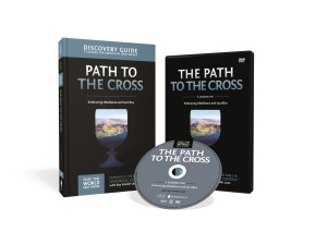 The Path to the Cross Discovery Guide with DVD: Embracing Obedience and Sacrifice (That the World May Know)