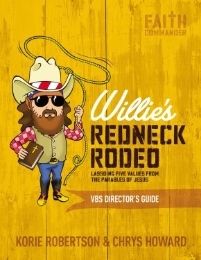 Willie's Redneck Rodeo VBS Director's Guide: Lassoing Five Values from the Parables of Jesus