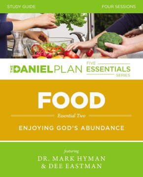 Food Study Guide with DVD: Enjoying God's Abundance (The Daniel Plan Essentials Series)