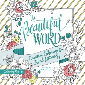 The Beautiful Word Adult Coloring Book: Creative Coloring and Hand Lettering (Coloring Faith)