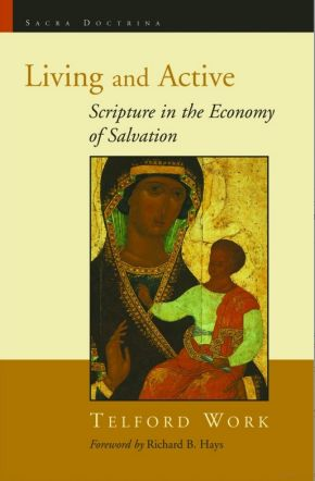 Living and Active: Scripture in the Economy of Salvation (Sacra Doctrina: Christian Theology for a Postmodern Age)