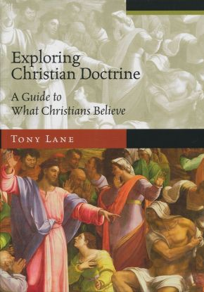 Exploring Christian Doctrine: A Guide to What Christians Believe (Exploring Topics in Christianity)