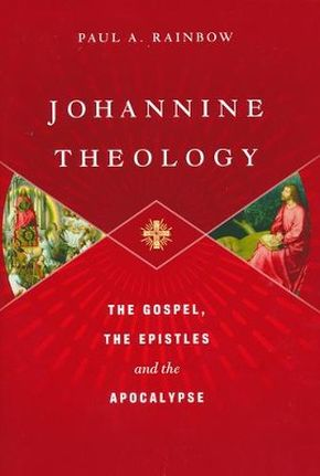 Johannine Theology: The Gospel, the Epistles and the Apocalypse