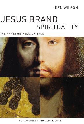 Jesus Brand Spirituality (International Edition): He Wants His Religion Back