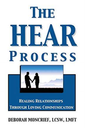 The HEAR Process: Healing Relationships through Loving Communication