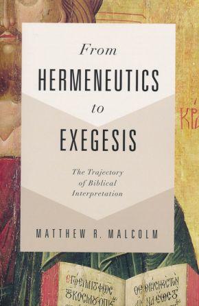 From Hermeneutics to Exegesis: The Trajectory of Biblical Interpretation
