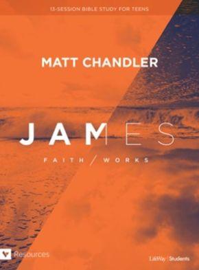 James - Teen Bible Study Book: Faith/Works