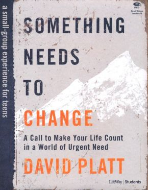 """Something Needs to Change €"""" Teen Bible Study Leader Kit: A Call to Make Your Life Count in a World of Urgent Need"""