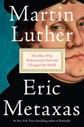 Martin Luther: The Man Who Rediscovered God and Changed the World *Scratch & Dent*