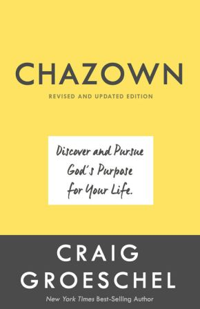 Chazown, Revised and Updated Edition: Discover and Pursue God's Purpose for Your Life *Scratch & Dent*